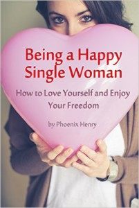 Being a Happy Single Woman - How to Love Yourself and Enjoy Your Freedom